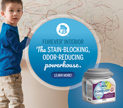 Forever™ Interior: The stain-blocking, odor-reducing powerhouse. Learn more!