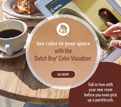 See color in your space with the Dutch Boy™ Color Visualizer. Fall in love with your new room before you even pick up a paintbrush. Go now!