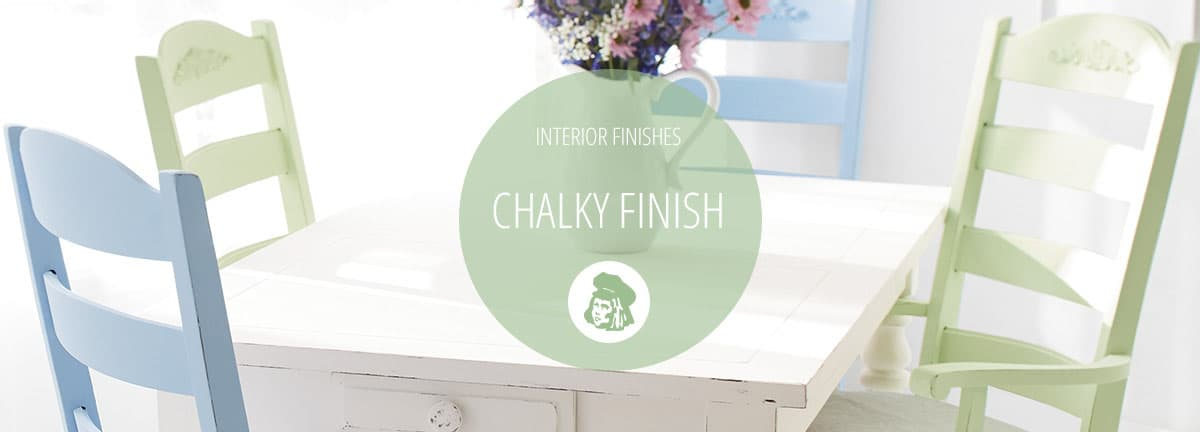 Chalky Finish Interior Finishes